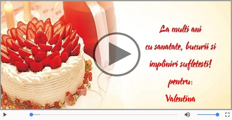 Felicitari muzicale de la multi ani - La mulți ani, Valentina!