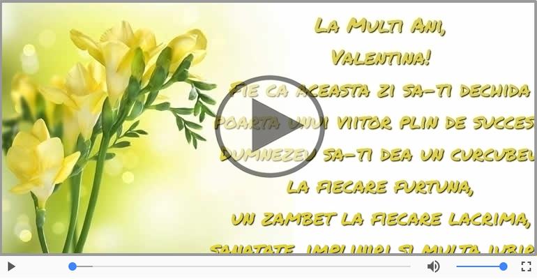 Felicitari muzicale de la multi ani - La multi ani, Valentina!