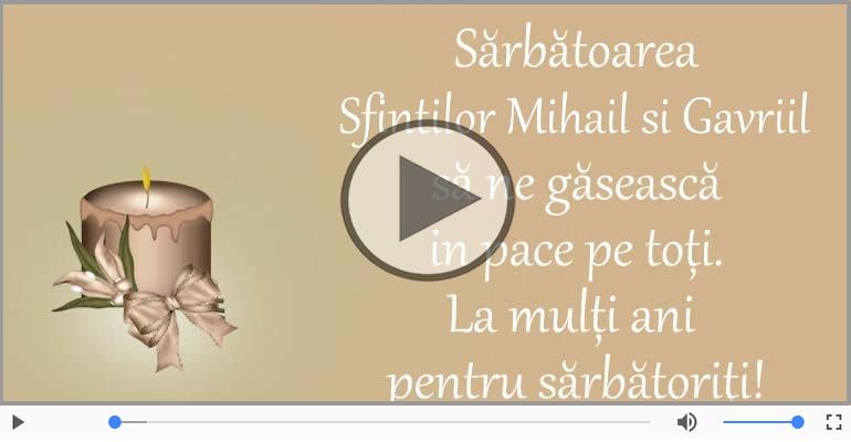 Felicitari muzicale de Sfintii Mihail si Gavriil - La multi ani de Sfintii Mihail si Gavriil!