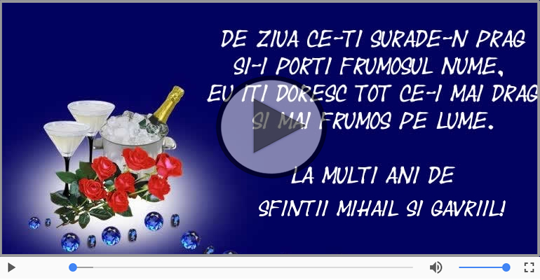 Felicitari muzicale de Sfintii Mihail si Gavriil - Felicitare muzica de Sfintii Mihail si Gavriil!