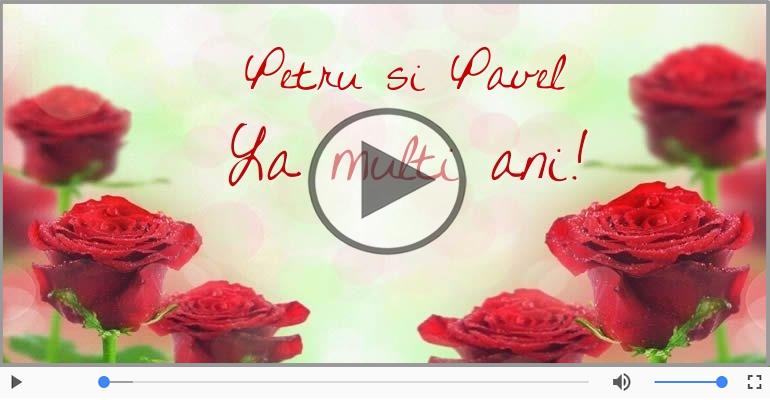 Felicitari muzicale de Sfintii Petru si Pavel - La multi ani, de Sfitntii Petru si Pavel