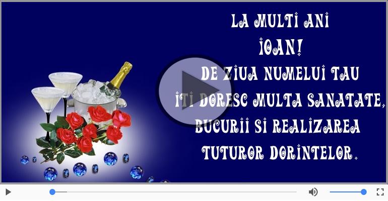 Felicitari muzicale de Sfântul Ioan - Felicitare muzicala de Sfantul Ioan!