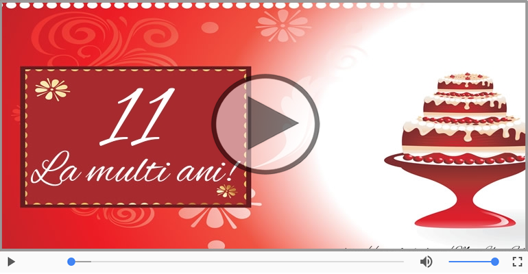 Felicitari muzicale Pentru 11 ani - La multi ani, 11 ani!