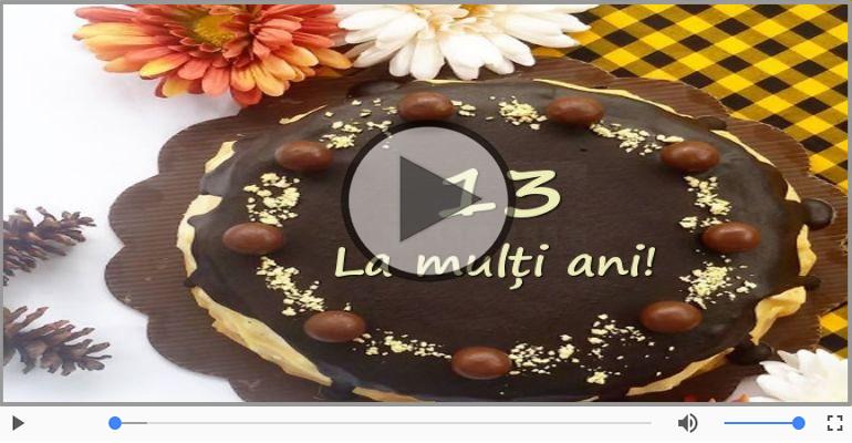 Felicitari muzicale Pentru 13 ani - La multi ani 13 ani! Melodia: La multi ani versiunea originala!