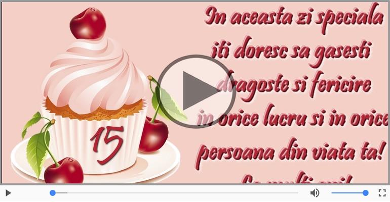 Felicitari muzicale Pentru 15 ani - La multi ani 15 ani! Melodia: La multi ani versiunea originala!