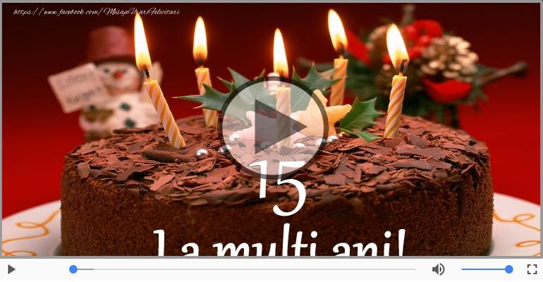 Felicitari muzicale Pentru 15 ani - La multi ani, 15 ani!