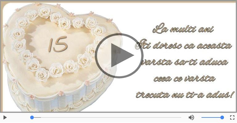 Felicitari muzicale Pentru 15 ani - 15 ani, La multi ani!