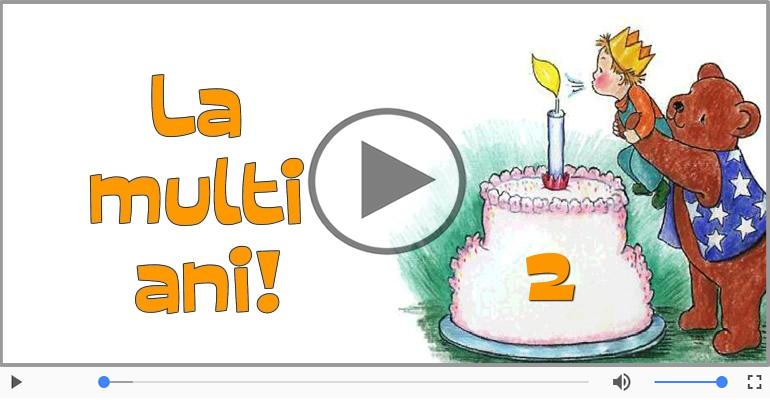 Felicitari muzicale Pentru 2 ani - 2 ani, La multi ani!