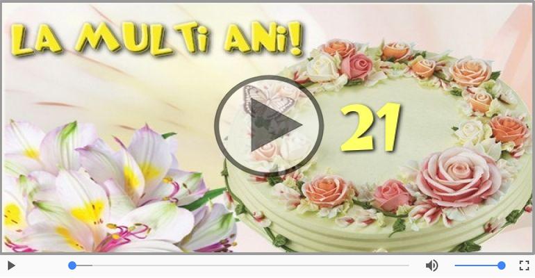 Felicitari muzicale Pentru 21 ani - La multi ani 21 ani! Melodia: La multi ani versiunea originala!