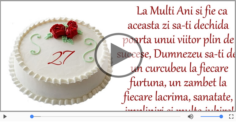 Felicitari muzicale Pentru 27 ani - La multi ani 27 ani! Melodia: La multi ani versiunea originala!