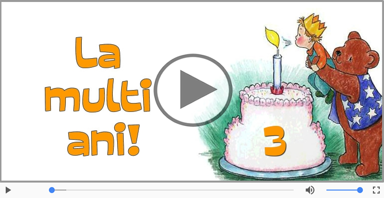 Felicitari muzicale Pentru 3 ani - 3 ani, La multi ani!