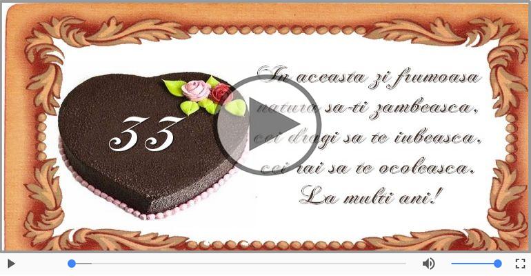 Felicitari muzicale Pentru 33 ani - La multi ani 33 ani! Melodia: La multi ani versiunea originala!