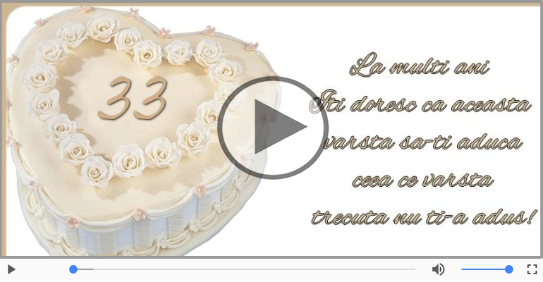Felicitari muzicale Pentru 33 ani - Happy Birthday, 33 ani!