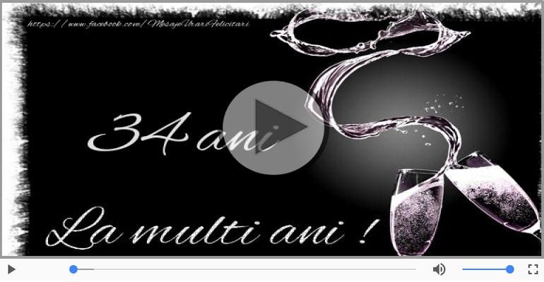 Felicitari muzicale Pentru 34 ani - La multi ani 34 ani! Melodia: La multi ani versiunea originala!