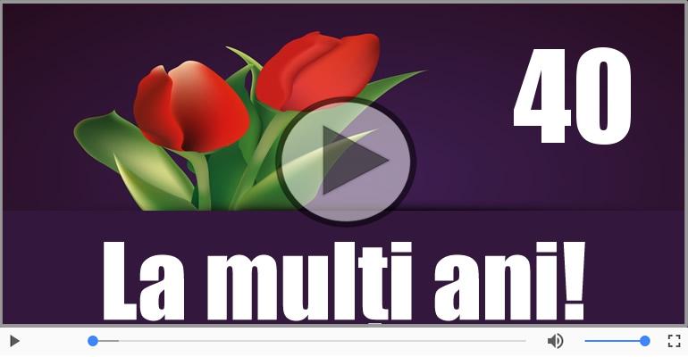 Felicitari muzicale Pentru 40 ani - La multi ani 40 ani! Melodia: La multi ani versiunea originala!