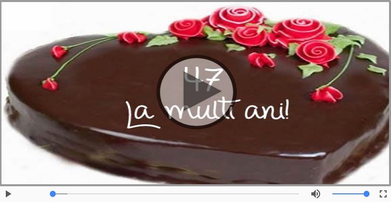 Felicitari muzicale Pentru 47 ani - La multi ani, 47 ani!