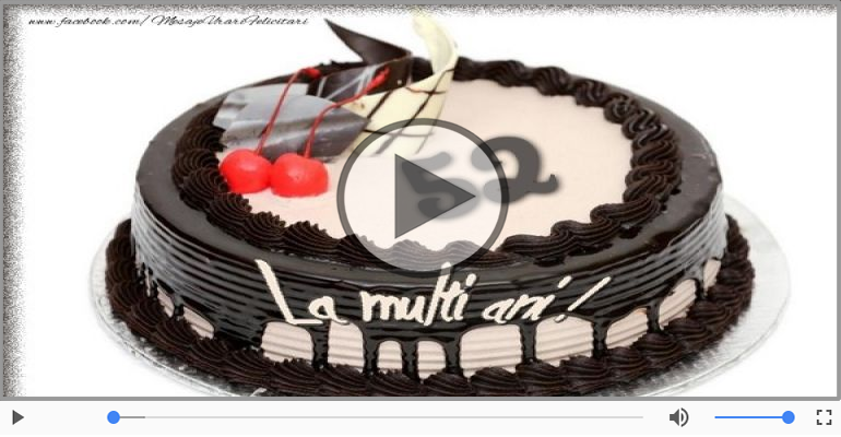 Felicitari muzicale Pentru 52 ani - Happy Birthday, 52 ani!