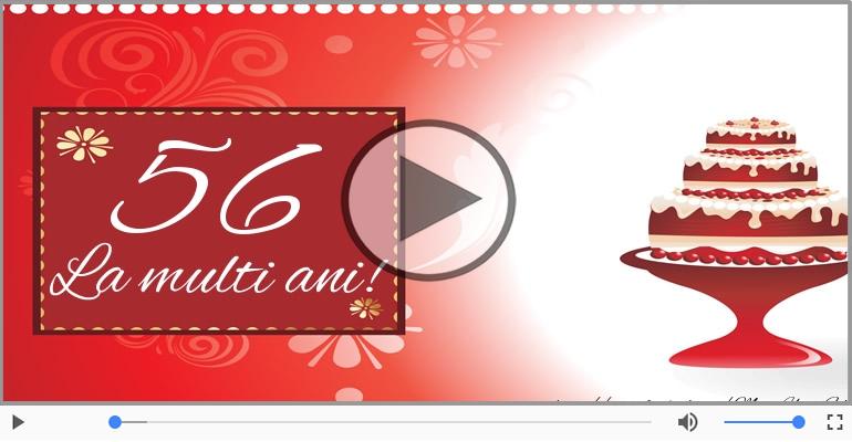 Felicitari muzicale Pentru 56 ani - 56 ani, La multi ani!