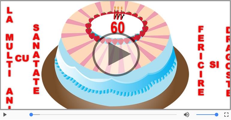 Felicitari muzicale Pentru 60 ani - La multi ani 60 ani! Melodia: La multi ani versiunea originala!