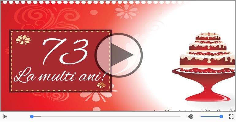 Felicitari muzicale Pentru 73 ani - 73 ani, La multi ani!