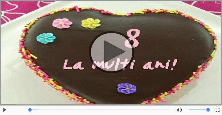 Felicitari muzicale Pentru 8 ani - La multi ani 8 ani! Melodia: La multi ani versiunea originala!