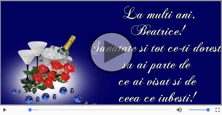 Felicitari muzicale de zi de nastere - Sampanie si Trandafiri - La multi ani, Beatrice!