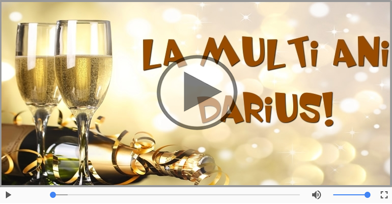 Felicitari muzicale de zi de nastere - La multi ani, Darius!