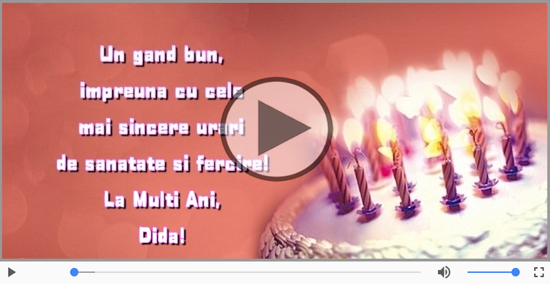 Felicitari muzicale de zi de nastere - La Multi Ani, Dida!