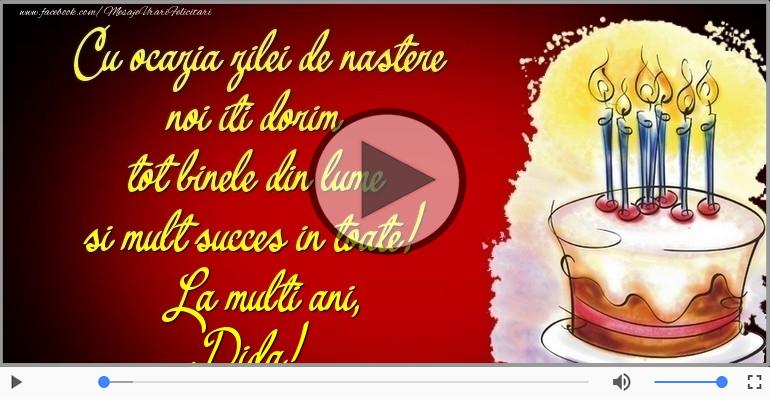 Felicitari muzicale de zi de nastere - Tort - La multi ani, Dida!