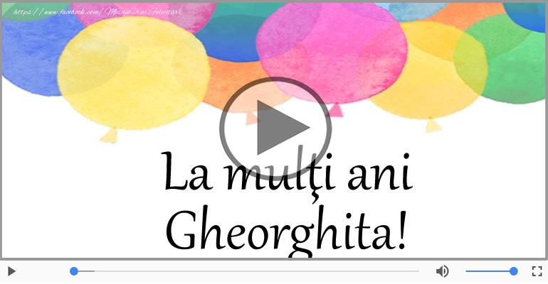 Felicitari muzicale de zi de nastere - La multi ani, Gheorghita!