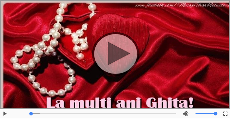 Felicitari muzicale de zi de nastere - La multi ani cu sanatate, Ghita!