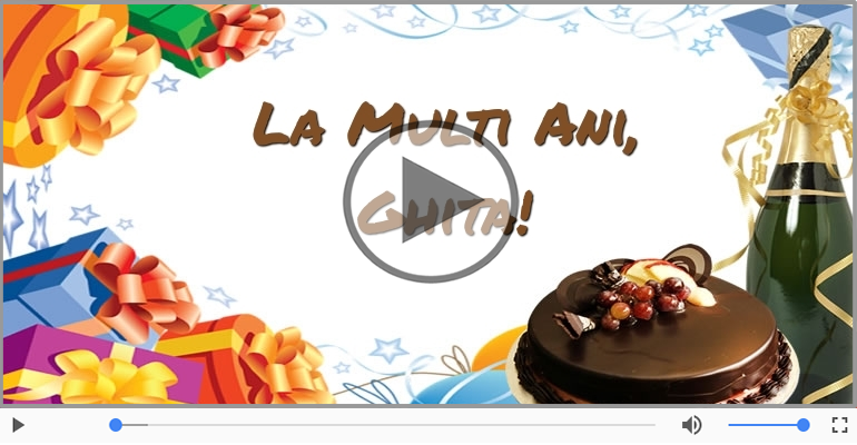 Felicitari muzicale de zi de nastere - La multi ani, Ghita!