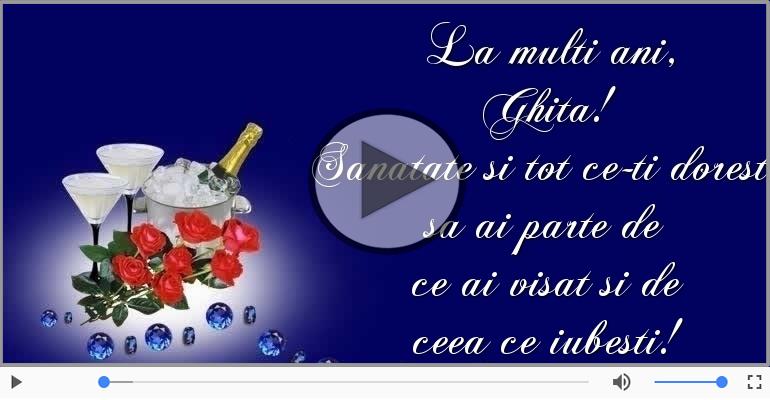 Felicitari muzicale de zi de nastere - Sampanie si Trandafiri - La multi ani, Ghita!