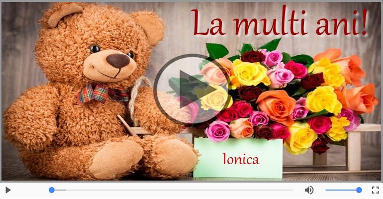 Felicitari muzicale de zi de nastere - Felicitare muzicala de zi de nastere - La multi ani, Ionica!