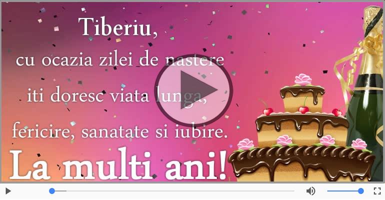 Felicitari muzicale de zi de nastere - La multi ani, Tiberiu!