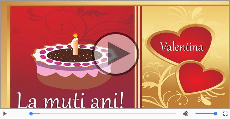 Felicitari muzicale de zi de nastere - La multi ani, Valentina!