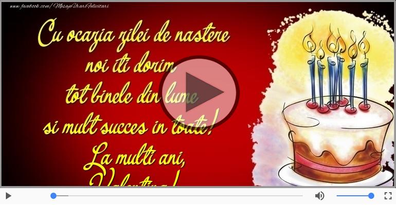 Felicitari muzicale de zi de nastere - Tort - La multi ani, Valentina!