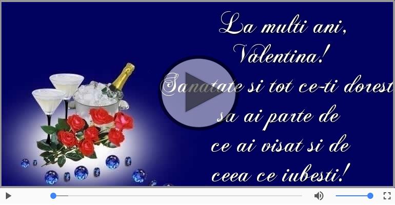 Felicitari muzicale de zi de nastere - Sampanie si Trandafiri - La multi ani, Valentina!