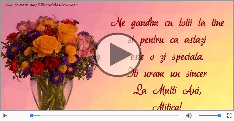 Felicitari muzicale de Ziua Numelui - La Multi Ani, Mitica!