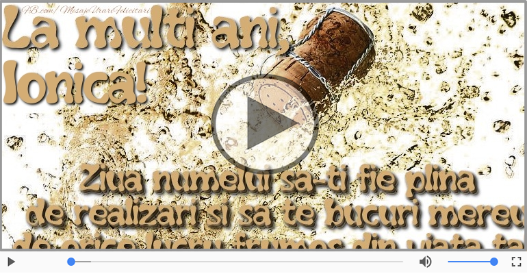 Felicitari muzicale de Ziua Numelui - Ionica, La multi ani de ziua numelui!