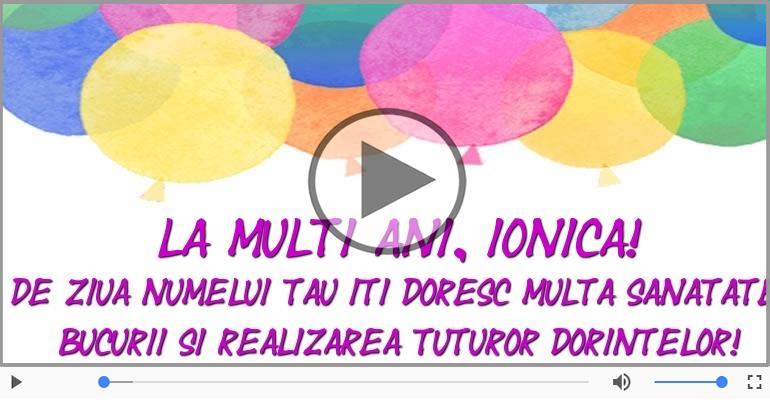 Felicitari muzicale de Ziua Numelui - La multi ani, de ziua numelui Ionica!