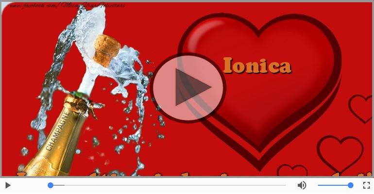 Felicitari muzicale de Ziua Numelui - Felicitare muzicala de ziua numelui pentru Ionica!