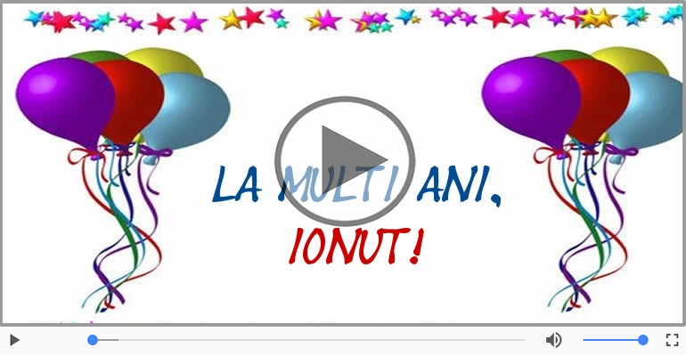 Felicitari muzicale de Ziua Numelui - Felicitare muzicala de ziua numelui pentru Ionut!